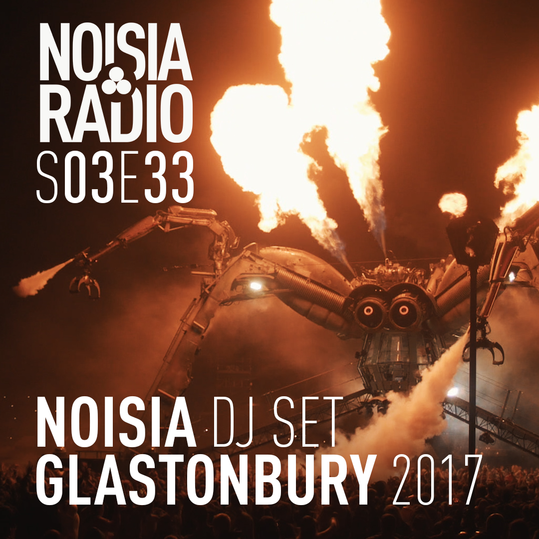 Noisia Radio S03E33 (Noisia DJ Set at Glastonbury 2017)
